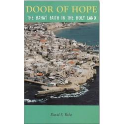 Door of Hope, auteur RUHE David S., guide indispensable de l'histoire et des lieux de pèlerinage de la foi bahá'íe à Haifa