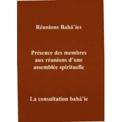 MUJ Reunions bahá'íes, présence des membres, consultation - compilation