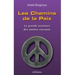 Les Chemins de la Paix , auteur André Brugiroux, raconte l'histoire de trois routards en recherche de paix, amour et justice