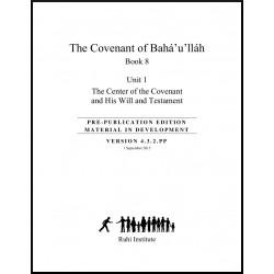 Ruhi - Livre 8 - Unité 1 - En anglais- L'alliance de Bahá'u'lláh - le Centre de l'alliance et son Testament