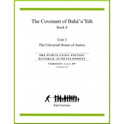 Ruhi - Livre 8 - Unité 3 - En anglais - L'alliance de Bahá'u'lláh -  La Maison unviselle de justice