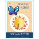 De la Chenille au Papillon ,  Progamme d'études pour les 2-18 ans