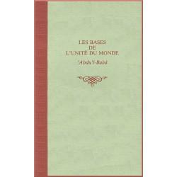 Les bases de l'unité du monde, Écrits de 'Abdu'l-Bahá, relié