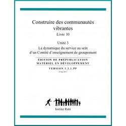 Ruhi - Livre 10 - Unité 3 - La dynamique du service au sein d'un CEG - Construire des communautés vibrantes