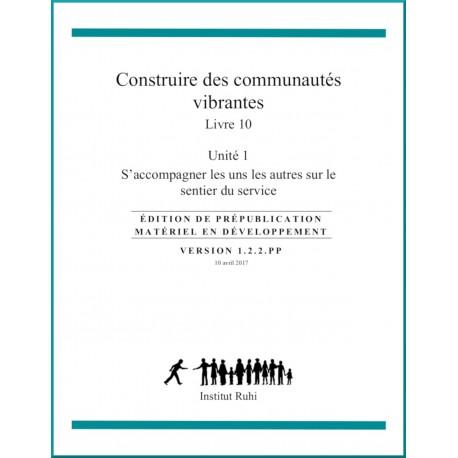 Ruhi - Livre 10 - Unité 1 - S'accompagner les uns les autres sur le sentier du service - Contruire des communautés vibrantes
