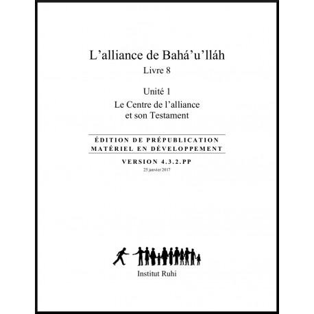 Ruhi - Livre 8 - Unité 1 - L'alliance de Bahá'u'lláh