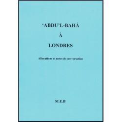 'Abdu'l-bahá à Londres , entre 1911et 1913, allocutions