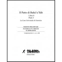 Ruhi - Livre 8 - Unité 3 - en italien - L'alliance de Bahá'u'lláh -  La Maison universelle de justice