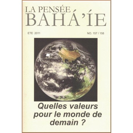 La pensée bahá'ie n°157/158 : Quelles valeurs pour le monde de demain ?