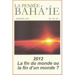 La pensée bahá'ie n°159/160 : 2012, la fin du monde ou la fin d'un monde ?