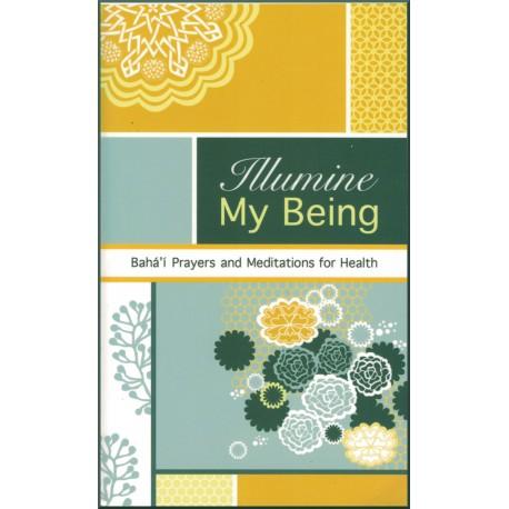 Illumine My Being , Prières et méditations sur le thème de la guérison en anglais