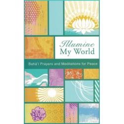 Illumine My World, Prière et méditations sur le thème de la Paix en anglais