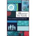 Illumine My Family, Prières et méditations pour la famille en anglais