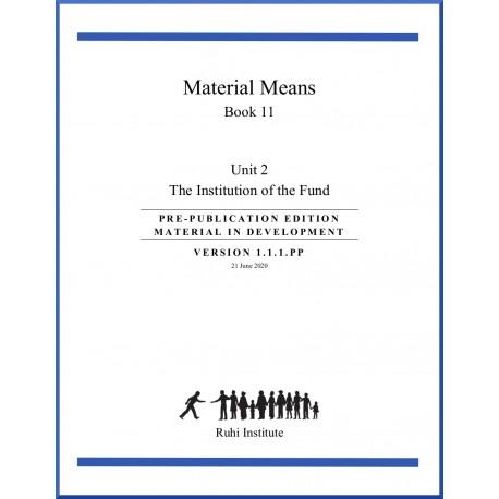 Ruhi - Livre 11 - Unité 2 - Les moyens matériels - The Institution of the Funds