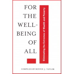 For the well-being of all : Eliminating the Extremes of Wealth & Poverty