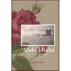 'Abdu'l-Bahá, The perfect...