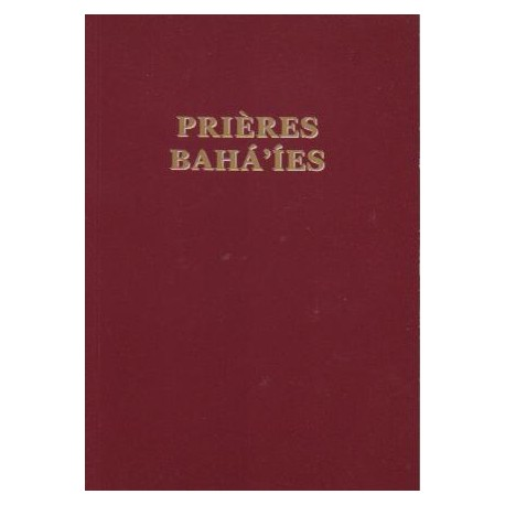 Divers Prières bahá'íes - nouvelle édition révisée et élargie