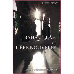 Bahá'u'lláh et l'ère nouvelle