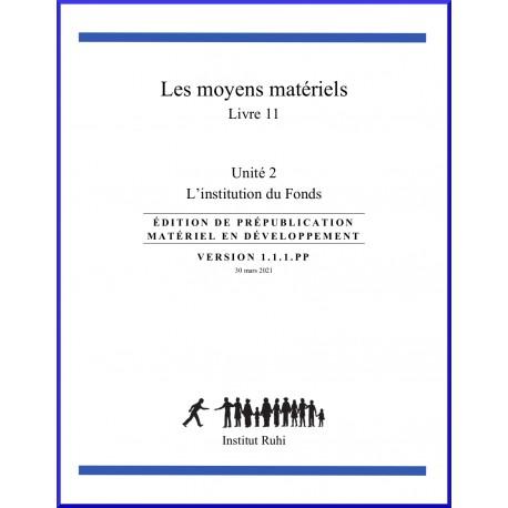 Ruhi - Livre 11 - Unité 2 - Les moyens matériels - L'institution du Fonds