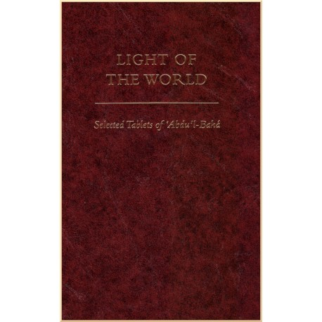 Light of the World ,Selected Tablets of 'Abdu'l-Bahá