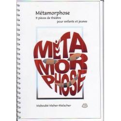 Maboubé Maher-Hielsdner Métamorphoses - 9 pièces de théâtre  pour jeunes et enfants
