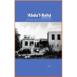 'Abdu'lbahá , le Mystère de...
