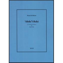 'Abdu'l-Bahá, le Centre de l'Alliance de Bahá'u'lláh, Auteur Hasan M.Balyuzi