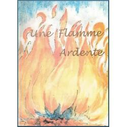 Une Flamme ardente,...