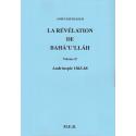 La révélation de Bahá'u'lláh - Vol. II