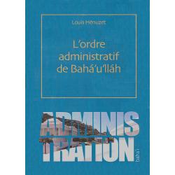HENUZET Louis L'Ordre administratif de Bahá'u'lláh