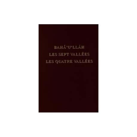 Bahá'u'lláh Les Sept Vallées - Les Quatres Vallés