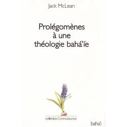 Prolégomènes à une théologie bahá'íe