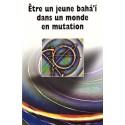 Être un jeune bahá'i dans un monde en mutetion