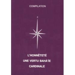 L'honnêteté une vertu bahá'ie cardinale - Compilation