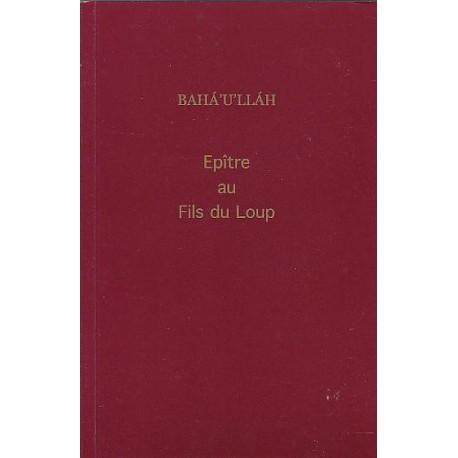 Bahá'u'lláh Epître au fils du Loup