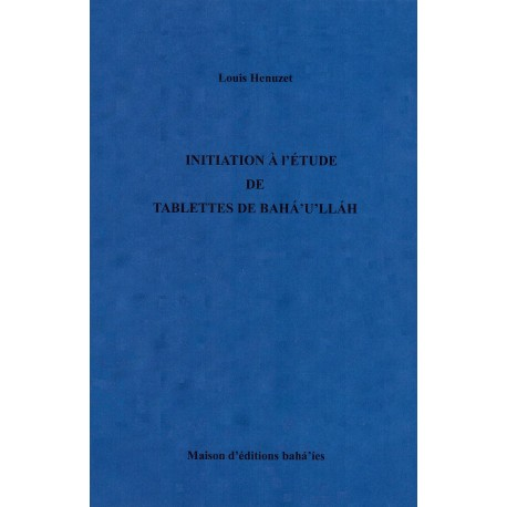 Initiation à l'étude de tablettes de Bahá'u'lláh