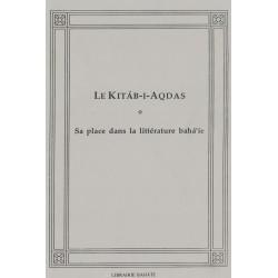 Kitáb-i-Aqdas, sa place dans la littérature bahá'íe