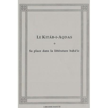 Divers Kitáb-i-Aqdas, sa place dans la littérature bahá'íe
