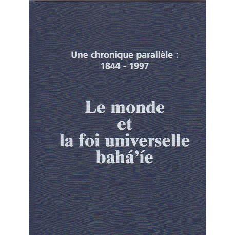 SAMAMII Aminollah Chronique parallèle 1844/1997 - monde politique et foi bahá'íe