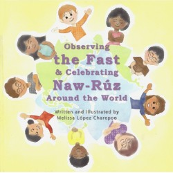 Observing the fast & celebrating Naw-Rúz around the World