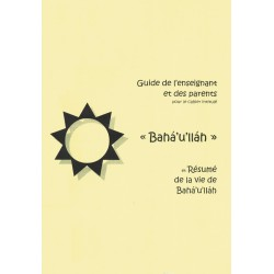 Bahá'u'lláh , guide de l'enseignants et des parents