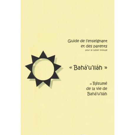Bahá'u'lláh , guide de l'enseignants et des parents