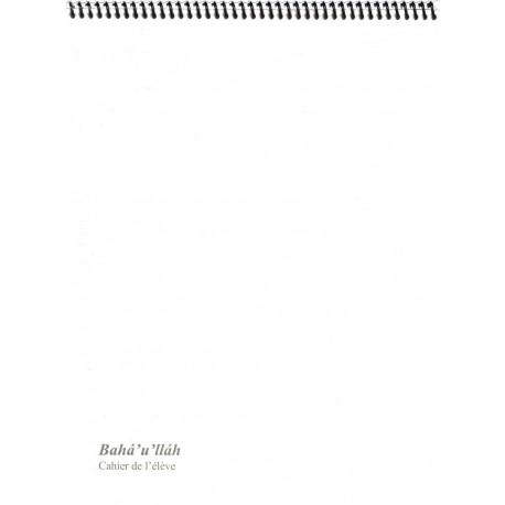 Bahá'u'lláh , cahier de l'élève