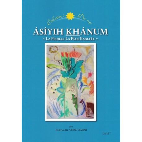 Ásíyih Khánum, 'La Feuille  La Plus  Exaltée'