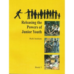 Ruhi - book 5 - Relasing the powers of junior youth