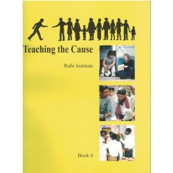 Ruhi - book 6 - Teaching the cause