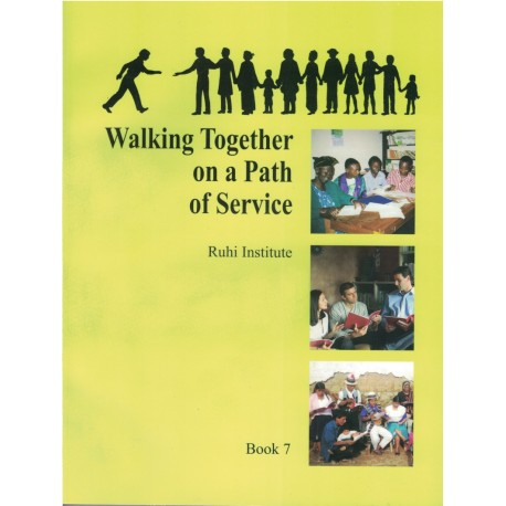 Ruhi - book 7 - Walking  together on a path of service