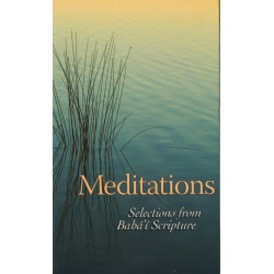 Meditations,  selections from bahá'í Scripture