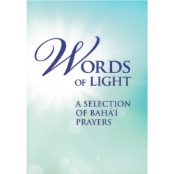 Words of light, a selection of Bahá'í prayers