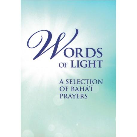 Words of light, a selection of Bahá'í prayers